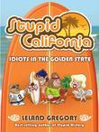 Stupid California: Idiots in the Golden State