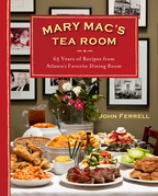 Mary Mac's Tea Room: 70 Years of Recipes from Atlanta's Favorite Dining Room