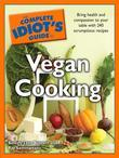 The Complete Idiot's Guide to Vegan Cooking