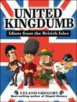 United Kingdumb: Idiots from the British Isles