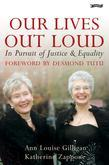 Our Lives Out Loud: In Pursuit of Justice and Equality