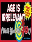 Age Is Irrelevant (Until You Hit 40!): Coupons to Make Your Birthday Brighter