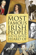 Most Famous Irish People You've Never Heard Of: Myths and Legends of Ireland