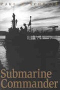 Submarine Commander: A Story of World War II and Korea