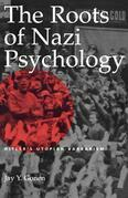 The Roots of Nazi Psychology: Hitler's Utopian Barbarism