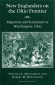 New Englanders on the Ohio Frontier: Migration and Settlement of Worthington, Ohio