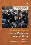 The Routledge History of Social Protest in Popular Music