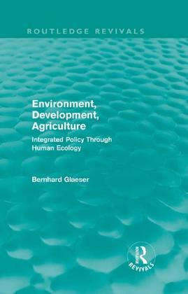 Environment, Development, Agriculture: Integrated Policy Through Human Ecology