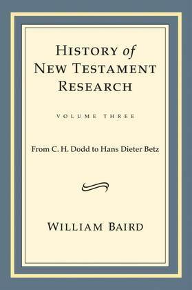 History of New Testament Research: From C.H. Dodd to Hans Dieter Betz