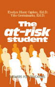 The At-Risk Student: Answers for Educators