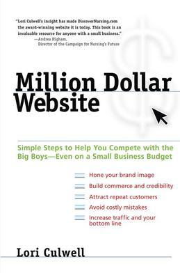 Million Dollar Website: Simple Steps to Help You Compete with the Big Boys - Even on a Small Business