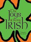 The Joys of Being Irish