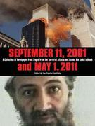 September 11, 2001 and May 1, 2011: A Collection of Newspaper Front Pages from the Terrorist Attacks and Osama Bin Laden's Death