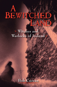 A Bewitched Land: Ireland's Witches