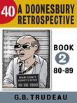 40: A Doonesbury Retrospective 1980 to 1989