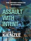 Assault with Intent: The Father Koesler Mysteries: Book 4