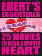 25 Movies to Mend a Broken Heart: Ebert's Essentials