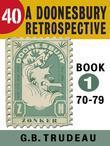 40: A Doonesbury Retrospective 1970 to 1979
