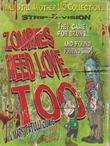 Zombies Need Love Too: And Still Another Lio Collection