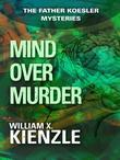 Mind Over Murder: The Father Koesler Mysteries: Book 3