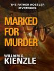 Marked for Murder: The Father Koesler Mysteries: Book 10