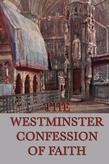Anonymous - The Westminster Confessions of Faith