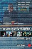 Presenting on TV and Radio: An Insider's Guide
