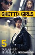 Ghetto Girls 5: Tougher Than Dice