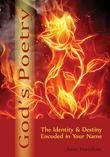 God's Poetry: The Identity and Destiny Encoded in Your Name