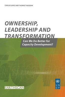 Ownership Leadership and Transformation: Can We Do Better for Capacity Development
