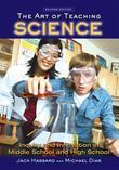 The Art of Teaching Science: Inquiry and Innovation in Middle School and High School