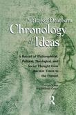 Fitzroy Dearborn Chronology of Ideas: A Record of Philosophical, Political, Theological and Social Thought from Ancient Times to the Present