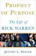 Prophet of Purpose: The Life of Rick Warren
