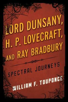 Lord Dunsany, H.P. Lovecraft, and Ray Bradbury: Spectral Journeys