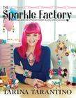 The Sparkle Factory: The Design and Craft of Tarina's Fashion Jewelry and Accessories