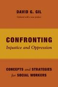 Confronting Injustice and Oppression: Concepts and Strategies for Social Workers