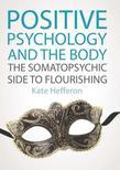 Positive Psychology and the Body: The Somatopsychic Side to Flourishing