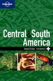 Lonely Planet Healthy Travel - Central & South America