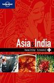 Lonely Planet Healthy Travel - Asia & India