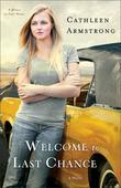 Welcome to Last Chance: A Novel