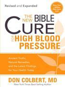 The New Bible Cure for High Blood Pressure: Ancient Truths, Natural Remedies, and the Latest Findings for Your Health Today
