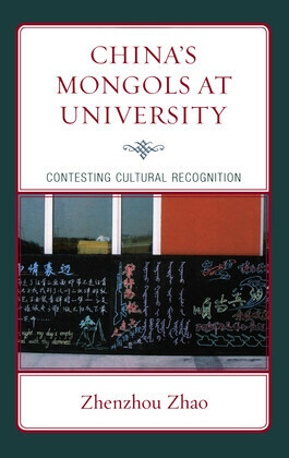 China's Mongols at University: Contesting Cultural Recognition