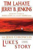 Luke's Story: The Jesus Chronicles