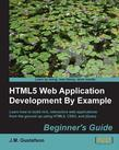 HTML5 Web Application Development By Example Beginner's guide