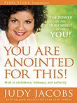 You Are Anointed for This!: Walk in Confidence, Boldness, and Authority