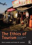 The Ethics of Tourism: Critical and Applied Perspectives