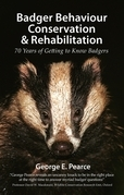 Badger Behaviour, Conservation & Rehabilitation: 70 Years of Getting to Know Badgers
