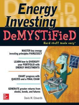 Energy Investing DeMystified : A Self-Teaching Guide