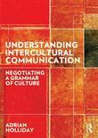 Understanding Intercultural Communication: Negotiating a Grammar of Culture