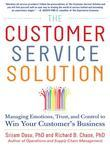 The Customer Service Solution: Managing Emotions, Trust, and Control to Win Your Customer's Business: Managing Emotions, Trust, and Control to Win You